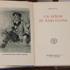 Libros de segunda mano: 6217 - UN SEÑOR DE BARCELONA. JOSÉ PLA. EDIT. DESTINO. 1945.. Lote 49318678