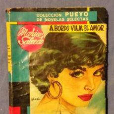 Libros de segunda mano: A BORDO VIAJA EL AMOR DE MARICE SALCEDO - 1956 - COLECCIÓN PUEYO - Nº 648. Lote 55001292