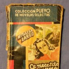 Libros de segunda mano: SE NECESITA UNA ENFERMERA DE Mª TERESA LARGO - 1946 - COLECCIÓN PUEYO - Nº 83. Lote 55001299