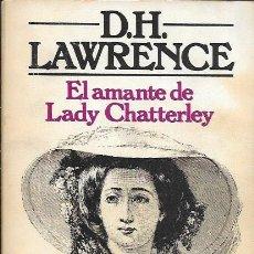 Libros de segunda mano: EL AMANTE DE LADY CHATTERLEY - D. H. LAWRENCE - EDITORIAL BRUGUERA - 1981. Lote 55712895