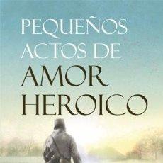 Libros de segunda mano: PEQUEÑOS ACTOS DE AMOR HEROICO (2009) - DANNY SCHEINMANN - ISBN: 9788488586919. Lote 55807383