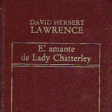 Libros de segunda mano: EL AMANTE DE LADY CHATTERLEY.. - DAVID HERBERT LAWRENCE... Lote 56355252
