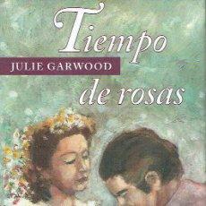 Libros de segunda mano: TIEMPO DE ROSAS. - JULIE GARWOOD.. Lote 56358915