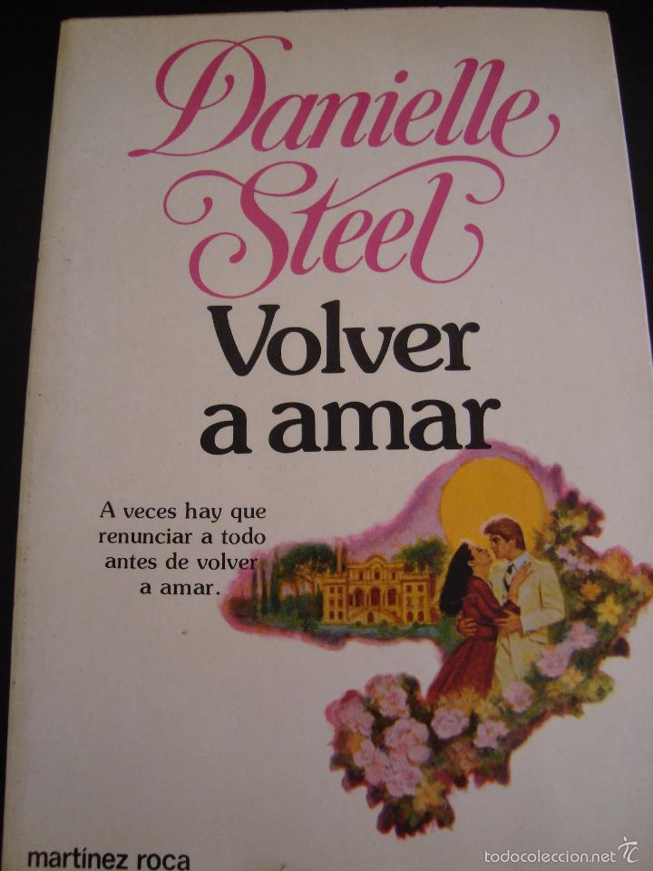 VOLVER A AMAR. DANIELLE STEEL. MARTINEZ ROCA. (Libros de Segunda Mano (posteriores a 1936) - Literatura - Narrativa - Novela Romántica)