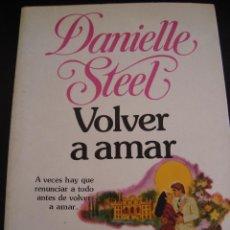 Libros de segunda mano: VOLVER A AMAR. DANIELLE STEEL. MARTINEZ ROCA.. Lote 56547276