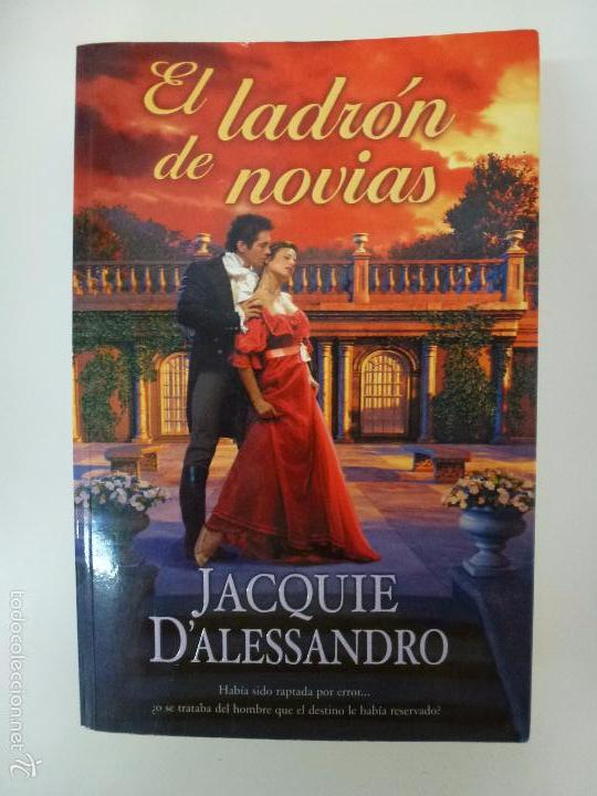 EL LADRÓN DE NOVIAS. JACQUIE DALESSANDRO. (Libros de Segunda Mano (posteriores a 1936) - Literatura - Narrativa - Novela Romántica)