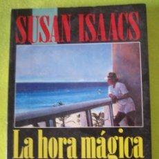 Libros de segunda mano: LA HORA MÁGICA _ SUSAN ISAACS. Lote 56604281