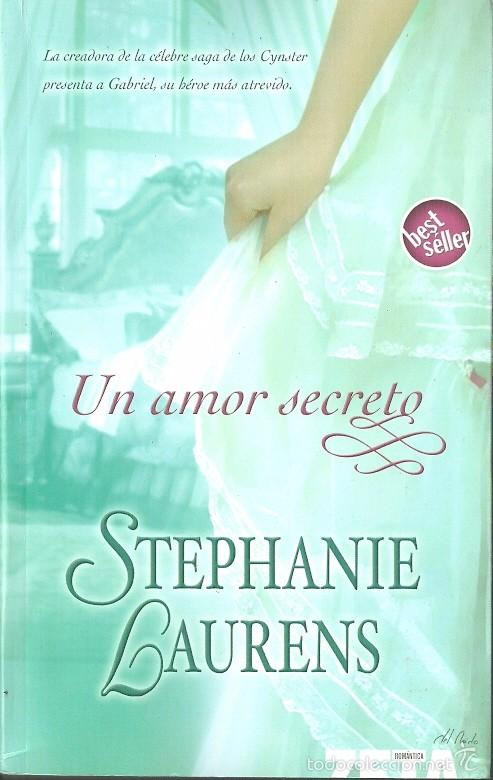 STEPHANIE LAURENS-UN AMOR SECRETO.2007. (Libros de Segunda Mano (posteriores a 1936) - Literatura - Narrativa - Novela Romántica)