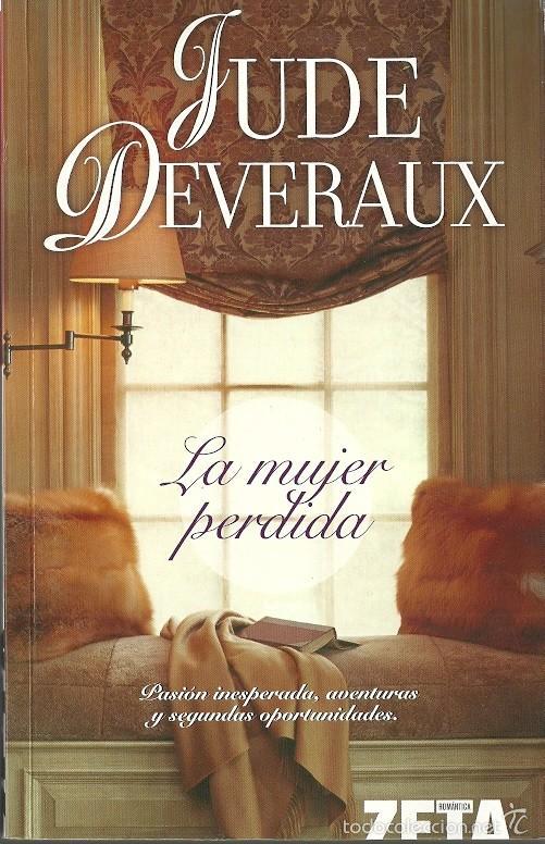 JUDE DEVERAUX-LA MUJER PERDIDA.EDICIONES B.ROMÁNTICA ZETA.2008. (Libros de Segunda Mano (posteriores a 1936) - Literatura - Narrativa - Novela Romántica)
