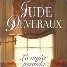 Libros de segunda mano: JUDE DEVERAUX-LA MUJER PERDIDA.EDICIONES B.ROMÁNTICA ZETA.2008.. Lote 56676176
