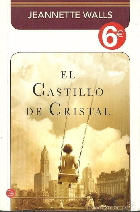 JEANNETTE WALLS-EL CASTILLO DE CRISTAL.PRISA EDICIONES.2012. (Libros de Segunda Mano (posteriores a 1936) - Literatura - Narrativa - Novela Romántica)