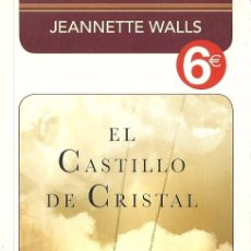 Libros de segunda mano: JEANNETTE WALLS-EL CASTILLO DE CRISTAL.PRISA EDICIONES.2012.. Lote 56676238