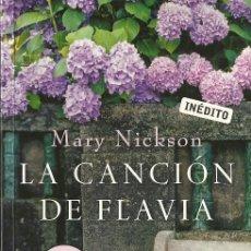 Libros de segunda mano: MARY NICKSON-LA CANCIÓN DE FLAVIA.DEBOLSILLO.BESTSELLER 662/4.2008.. Lote 56676252