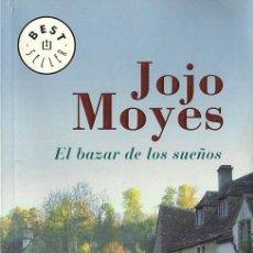 Libros de segunda mano: JOJO MOYES-EL BAZAR DE LOS SUEÑOS.DEBOLSILLO.2007.. Lote 56676298