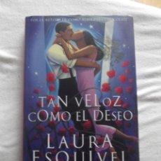 Libros de segunda mano: TAN VELOZ COMO EL DESEO DE LAURA ESQUIVEL. Lote 56899451