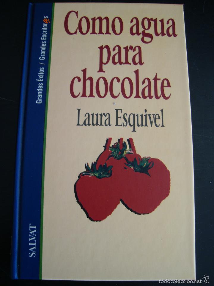 COMO AGUA PARA CHOCOLATE, SALVAT. LAURA ESQUIVEL (Libros de Segunda Mano (posteriores a 1936) - Literatura - Narrativa - Novela Romántica)