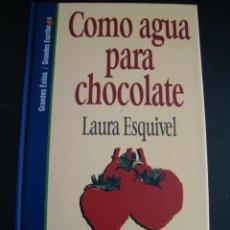 Libros de segunda mano: COMO AGUA PARA CHOCOLATE, SALVAT. LAURA ESQUIVEL. Lote 56925088