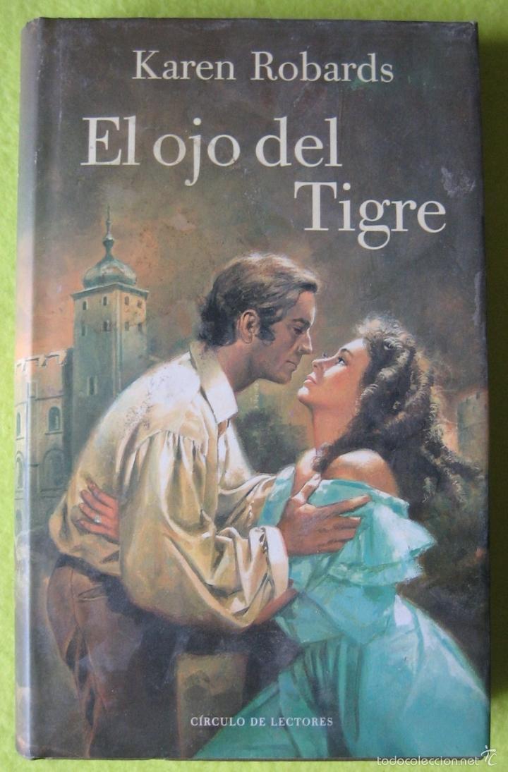EL OJO DEL TIGRE _ KAREN ROBARDS (Libros de Segunda Mano (posteriores a 1936) - Literatura - Narrativa - Novela Romántica)