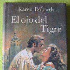 Libros de segunda mano: EL OJO DEL TIGRE _ KAREN ROBARDS. Lote 190836628