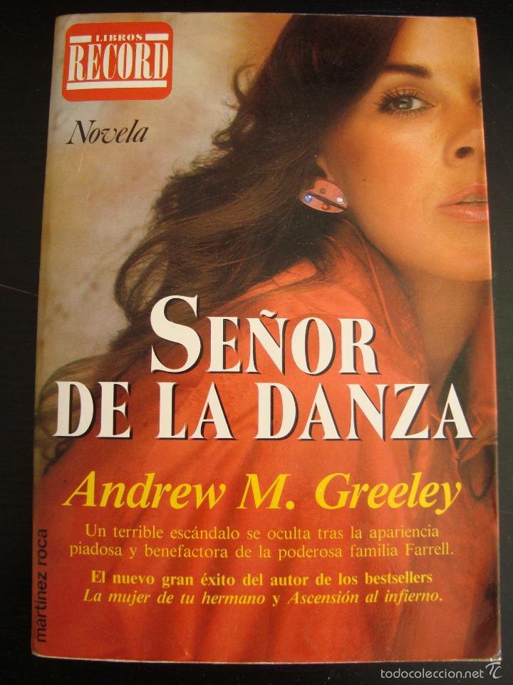 SEÑOR DE LA DANZA. ANDREW M. GREELEY. (Libros de Segunda Mano (posteriores a 1936) - Literatura - Narrativa - Novela Romántica)