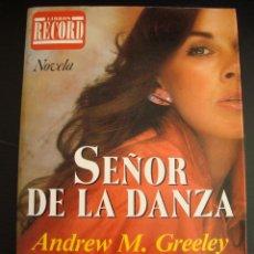 Libros de segunda mano: SEÑOR DE LA DANZA. ANDREW M. GREELEY.. Lote 57272528