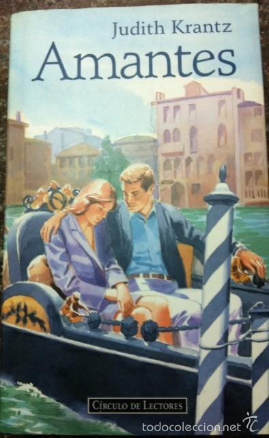AMANTES JUDITH KRANTZ CIRCULO DE LECTORES (Libros de Segunda Mano (posteriores a 1936) - Literatura - Narrativa - Novela Romántica)
