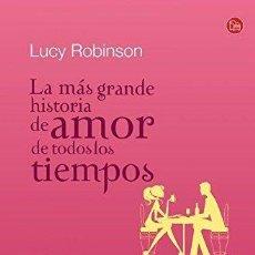 Libros de segunda mano: LA MAS GRANDE HISTORIA DE AMOR DE TODOS LOS TIEMPOS (LUCY ROBINSON) - PUNTO DE LECTURA. Lote 57509297
