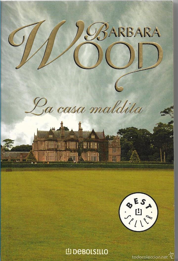 LA CASA MALDITA - BARBARA WOOD - BEST SELLER - DEBOLSILLO 2004 (Libros de Segunda Mano (posteriores a 1936) - Literatura - Narrativa - Novela Romántica)
