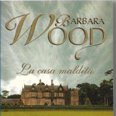 Libros de segunda mano: LA CASA MALDITA - BARBARA WOOD - BEST SELLER - DEBOLSILLO 2004. Lote 57552421