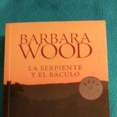 Libros de segunda mano: LA SERPIENTE Y EL BÁCULO (BARBARA WOOD). Lote 57619559