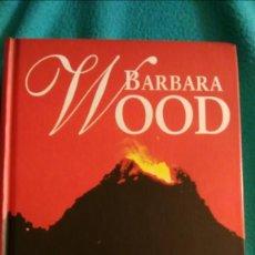 Libros de segunda mano: EL FUEGO DE LA VIDA (BARBARA WOOD). Lote 57646288