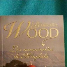 Libros de segunda mano: LOS MANUSCRITOS DE MAGDALA (BARBARA WOOD). Lote 57646493
