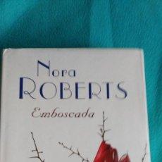 Libros de segunda mano: EMBOSCADA (NORA ROBERTS). Lote 57683545