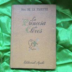 Libros de segunda mano: LA PRINCESA DE CLEVES DE MME. DE LA FAYETTE DE 1941. Lote 57690640