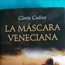 Libros de segunda mano: LA MASCARA VENECIANA (GLORIA CODINA). Lote 57706749