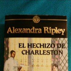 Libros de segunda mano: EL HECHIZO DE CHARLESTON (ALEXANDRA RIPLEY). Lote 57804679