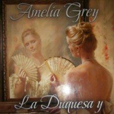 Libros de segunda mano: LA DUQUESA Y LAS PERLAS AMELIA GREY VIA MAGNA 1 EDICION 2010. Lote 57828925