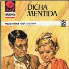 Libros de segunda mano: DICHA MENTIDA - VALENTINA DEL BARCO - COLECCIÓN AMAPOLA 767. Lote 57928699