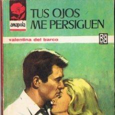 Libros de segunda mano: TUS OJOS ME PERSIGUEN - VALENTINA DEL BARCO - COLECCIÓN AMAPOLA Nº 763. Lote 57928717