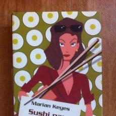 Libros de segunda mano: SUSHI PARA PRINCIPIANTES DE MARIAN KEYES - CÍRCULO DE LECTORES, TAPA DURA CON SOBRECUBIERTA. Lote 58134196