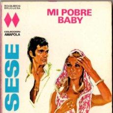 Libros de segunda mano: MARÍA TERESA SESÉ - MI POBRE BABY - COLECCIÓN AMAPOLA. Lote 58200179