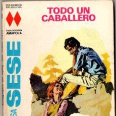 Libros de segunda mano: MARÍA TERESA SESÉ - TODO UN CABALLERO - COLECCIÓN AMAPOLA. Lote 58200878