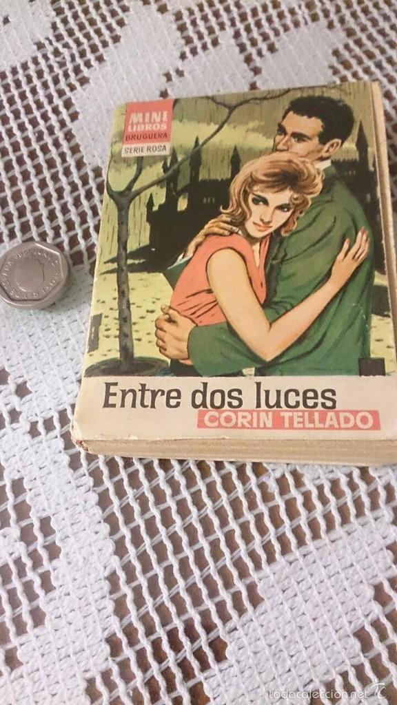 MINI LIBROS BRUGUERA, SERIE ROSA. CORÍN TELLADO. ENTRE DOS LUCES (Libros de Segunda Mano (posteriores a 1936) - Literatura - Narrativa - Novela Romántica)