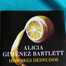 Libros de segunda mano: HOMBRES DESNUDOS (ALICIA GIMÉNEZ BARTLETT). Lote 58352157