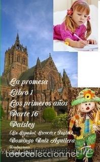 LA PROMESA LIBRO 1 LOS PRIMEROS AÑOS PARTE 16 PAISLEY (EN ESPAÑOL, ESCOCÉS E INGLÉS) (Libros de Segunda Mano (posteriores a 1936) - Literatura - Narrativa - Novela Romántica)