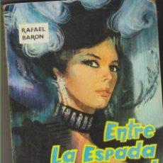 Libros de segunda mano: ENTRE LA ESPADA Y LA PARED DE RAFAEL BARON. Lote 58503391