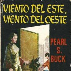 Libros de segunda mano: VIENTO DEL ESTE, VIENTO DEL OESTE. PEARL S. BUCK. EDIT. G.P. BARCELONA.LIBRO PLAZA 1960. Lote 58515216
