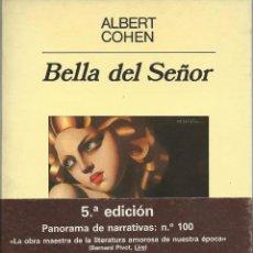 Libros de segunda mano: BELLA DEL SEÑOR, DE ALBERT COHEN. EDITORIAL ANAGRAMA, 5ª EDICIÓN 1987. Lote 58519527