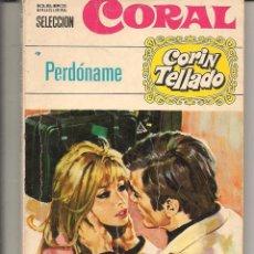 Libros de segunda mano: SELECCIÓN CORAL. Nº 205. PERDÓNAME. CORÍN TELLADO. BRUGUERA. (P/D73). Lote 58539168