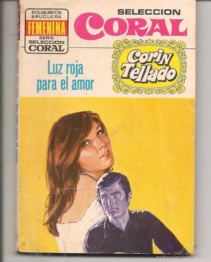 SELECCIÓN CORAL. Nº 376. LUZ ROJA PARA EL AMOR. CORÍN TELLADO. BRUGUERA. (P/D73) (Libros de Segunda Mano (posteriores a 1936) - Literatura - Narrativa - Novela Romántica)